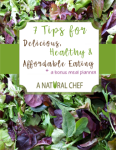 7 Tips for delicious, healthy and affordable eating -- plus a bonus meal planner