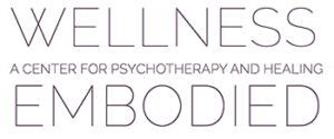 Wellness Embodied: A center for psychotherapy and healing